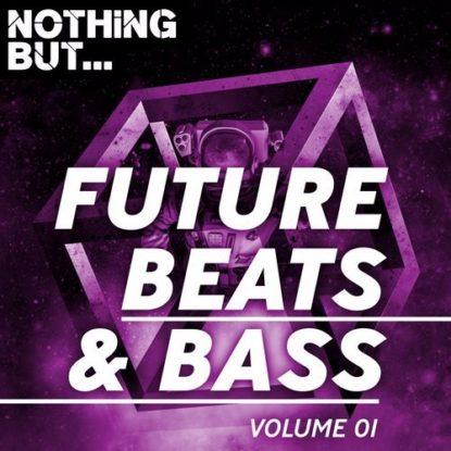 Future Beats and Bass Vol 1 - NikkiNitro Should Know Better